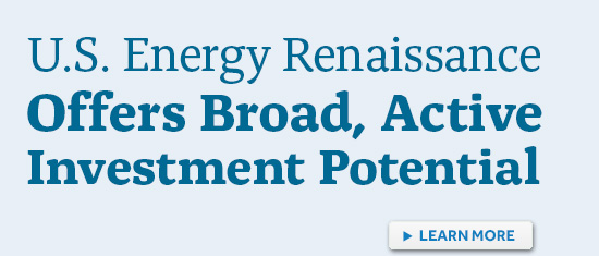 U.S. Energy Renaissance Offers Broad Active Investment Potential