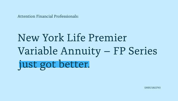 New York Life Premier Variable Annuity - FP Series just got better